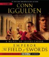 The Field of Swords: Book Three of the Emperor Series - Conn Iggulden, Paul Blake