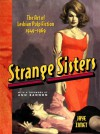 Strange Sisters: The Art of Lesbian Pulp Fiction 1949-1969 - Jaye Zimet, Ann Bannon