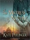 The Mistress of Nothing: A Novel (MP3 Book) - Kate Pullinger, Rosalyn Landor