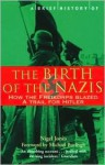 A Brief History of the Birth of the Nazis - Nigel Jones