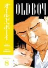 Old Boy, Vol. 8 - Garon Tsuchiya, Nobuaki Minegishi, Kumar Sivasubramanian