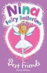 Nina Fairy Ballerina: Best Friends (Nina Fairy Ballerina) - Anna Wilson