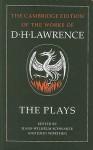 The Plays - D.H. Lawrence, John Worthen, Hans-Wilhelm Schwarze