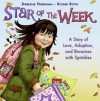 Star of the Week: A Story of Love, Adoption, and Brownies with Sprinkles - Darlene Friedman, Roger Roth