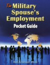 The Military Spouse's Employment Pocket Guide - Ron Krannich