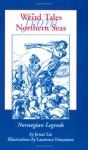 Weird Tales from Northern Seas: Norwegian Legends - Jonas Lauritz Idemil Lie, Robert Nisbet Bain, Laurence Housman
