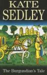 The Burgundian's Tale - Kate Sedley