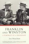 Franklin And Winston: A Portrait Of Friendship - Jon Meacham