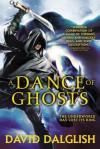 A Dance of Ghosts - David Dalglish