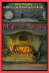 Magic of Believing (Young Person's School of Magic & Mystery) - Ted Andrews
