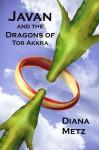 Javan and the Dragons of Tor Akkra - Diana Metz