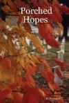 Porched Hopes - H. Stewart