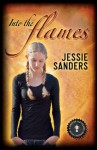 Into the Flames - Jessie Sanders