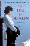 The Time In Between: A Novel - María Dueñas