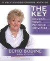 The Key: Unlock Your Psychic Abilities: With Meditation CD - Echo Bodine