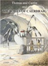 Thomas and Caitlin: The Caves of Caerdraig - William Roberts