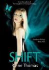 Shift (Firstborn, #2) - Raine Thomas