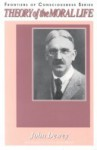 Theory Of The Moral Life - John Dewey