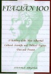 The Italian 100: A Ranking of the Most Influential, Cultural, Scientific, and Political Figures,Past and Present - Stephen J. Spignesi
