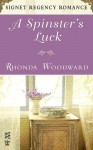 A Spinster's Luck: Signet Regency Romance (InterMix) - Rhonda Woodward