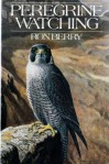 Peregrine Watching - Ron Berry