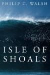 Isle of Shoals - Philip Walsh