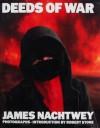 Deeds of War - James Nachtwey, Robert Stone