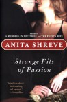 Strange Fits of Passion: A Novel - Anita Shreve