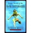 Divine Secrets of the Ya-Ya Sisterhood - Rebecca Wells
