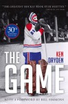 The Game: 30th Anniversary Edition - Ken Dryden, Bill Simmons