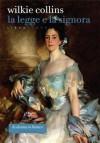 La Legge e la Signora. Libro terzo (La donna in bianco) (Italian Edition) - Wilkie Collins