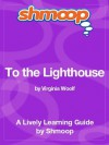 To the Lighthouse: Shmoop Study Guide - Shmoop