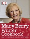Mary Berry Winter Cookbook - Mary Berry