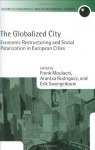 The Globalized City: Economic Restructing and Social Polarization in European Cities (Oxford Geographical and Environmental Studies Series) - Frank Moulaert, Arantxa Rodriguez, Erik Swyngedouw