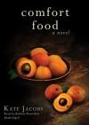 Comfort Food [With Headphones] (Audio) - Kate Jacobs, Barbara Rosenblat