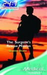 The Surgeon's Rescue Mission (Medical Romance) - Dianne Drake