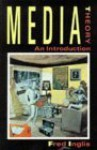 Media Theory: An Introduction - Fred Inglis