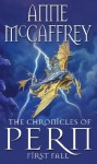 The Chronicles Of Pern: First Fall (The Dragon Books) - Anne McCaffrey