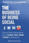 The Business of Being Social: A Practical Guide to Harnessing the Power of Facebook, Twitter, Linkedin & YouTube for All Businesses - Michelle Carvill, David Taylor