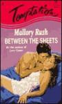 Between The Sheets - Mallory Rush