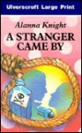A Stranger Came By - Alanna Knight
