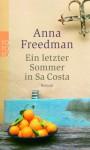 Ein letzter Sommer in Sa Costa : Roman - Anna Freedman, Gabriele Gockel, Blanca Dahms