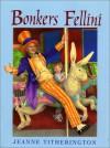 Bonkers Fellini - Jeanne Titherington
