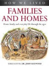 Families and Homes: How We Lived Series - Southwater Publishing, John Haywood