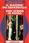 Il mastino dei Baskerville - Uno studio in rosso - Arthur Conan Doyle