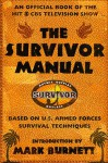 The Survivor Manual: An Official Book of the Hit CBS Television Show - Mark Burnett, John Boswell