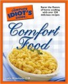 The Complete Idiot's Guide to Comfort Food - Leslie Bilderback