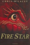 Fire Star - Chris d'Lacey