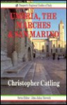 Umbria, The Marches And San Marino (Passport's Regional Guides Of Italy) - Christopher Catling
