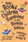 Best Books for Children, Supplement to the Seventh Edition: Preschool through Grade 6 (Best Books for Children, Preschool Through Grade Six) - John T. Gillespie, Catherine Barr